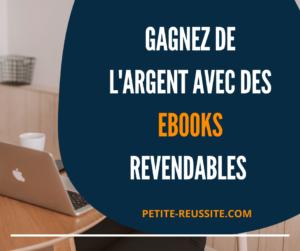 Gagner de l'argent avec des ebooks revendables